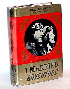 """I Married Adenture"" by Osa Johnson."