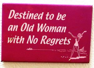 This refrigerator magnet is how I want to be remembered.
